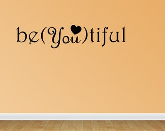 Be You Tiful Quote Vinyl Wall Decal Lettering Decor Sticker Nursery Beautiful (J593)