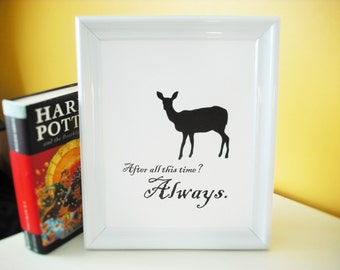 "Harry Potter Print ""After All This Time? Always"" Snape Quote 8x10 Poster"