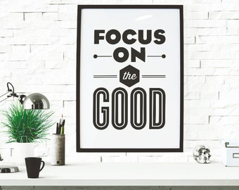 PRINTABLE - Typography Print, Typography Poster, Focus Print, Wall Decor, Motivational Poster, Office Decor, Black White - Focus On The Good