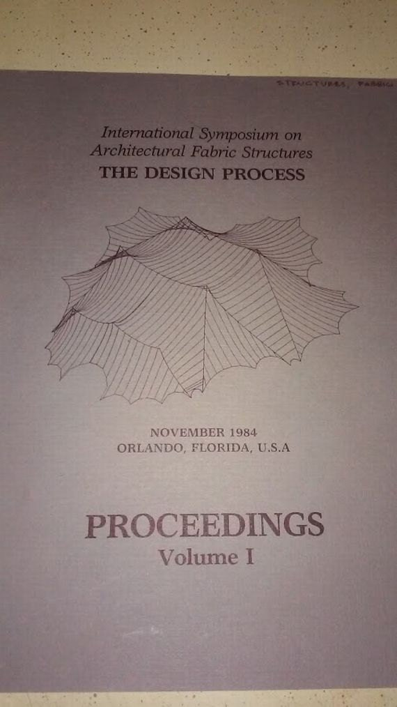 Architectural Fabric Structures Institute Proceedings Volume 1 November 1984