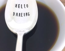 Hello Darling Spoon  - Hand Stamped Vintage Teaspoon, coffee lover, coffee gift, handmade, good morning, Valentine's Day Gift