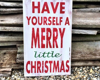Have Yourself A Merry Little Christmas Sign /  Christmas SIgn /  Christmas Decor /  Holiday Sign /  Holiday Decor /  Home Decor