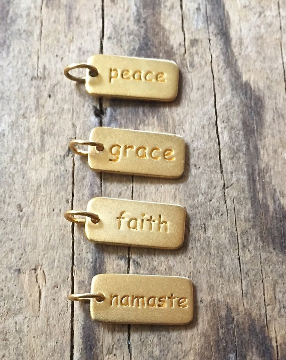 SALE Vermeil Word Tags Gold Peace Charm, Gold Grace Charm, Gold Faith Charm, Gold Namaste Charm, Add a Charm to your Mala Tassel