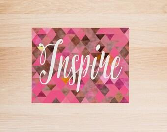 Inspire Art Print, Inspirational Quote, Black White Art Print, Instant Download, Motivational, Wall Art Printable,Geometric Art Print