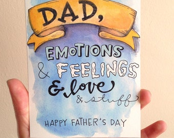 Dad, Emotions And Feelings And Love And Stuff Happy Father's Day Card