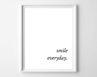 Inspirational typographic print- elegant and simple wall decor - smile everyday quote - art print poster - cursive typography - digital gift