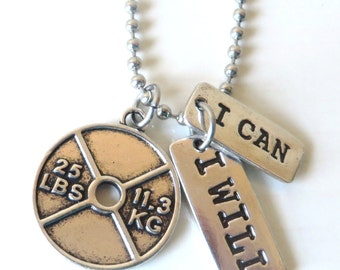 I Can I Will Workout Weight Plate 25 Pounds Charm Necklace YOU Choose Necklace Length and Ball Chain Size