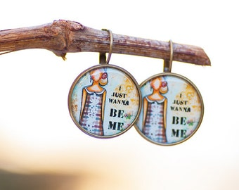 Affirmation Earrings, Wanna be me Earrings, Inspirational Earrings Jewelry, Photo Dangle Earrings, Selfesteem Earrings,