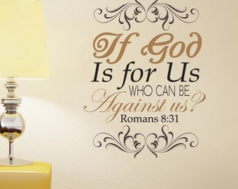 Romans 8:31 wall decal   If God Is For Us - Who Can Be Against Us?   Scripture Decal