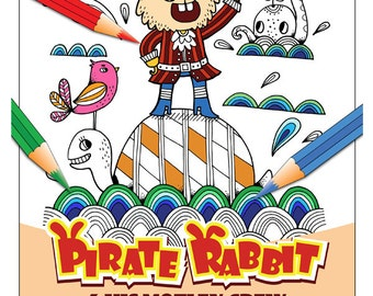 10 Colouring In Sheets - Pirate Rabbit & his motley crew - DIY Printable - Instant Download