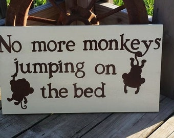 Monkey Sign - No More Monkeys Jumping On The Bed - Wooden Hand Painted Childrens Sign - Kids Room Nursery Sign - Jungle Monkey Wall Decor