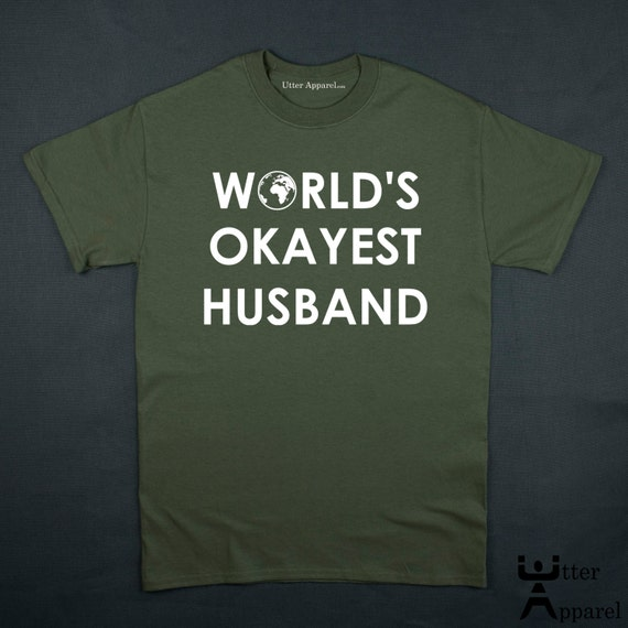 Husband Christmas Gift Worlds Okayest Husband Funny Mens t shirt hubby Gift Personalized Husband Gift for Husband Fathers Gifts