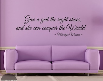 Marilyn Monroe Give A Girl The Right Shoes And She Can Conquer The World Vinyl Wall Decal Sticker