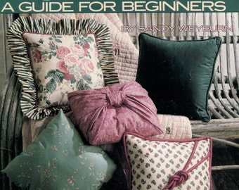 Pillow Making A Guide for Beginners Booklet by Sandy Weyburn Leisure Arts Leaflet 1265