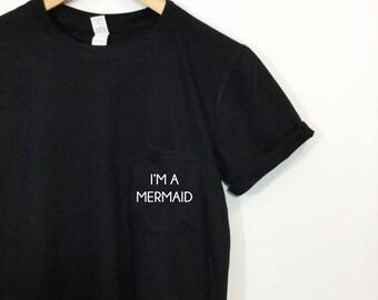 I'm A Mermaid Pocket Tee Blogger Tumblr Saying Shirt