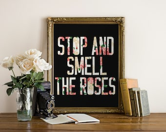 """PRINTABLE Art """"Stop and Smell The Roses"""" Typography Art Print Floral Wall Print Floral Wall Art Nursery Wall Print Nursery Wall Art"""