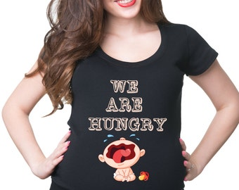 We Are Hungry Funny Maternity T-Shirt Gift For Pregnant Woman Tee Shirt