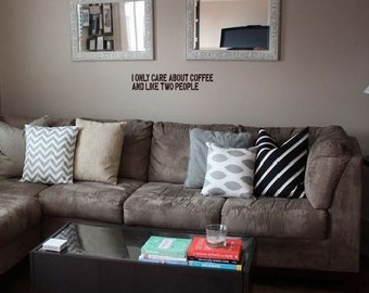 I only care about coffee...- wall decal