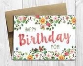 PRINTED Floral Watercolor Happy Birthday Mom 5x7 Greeting Card - Flowers Notecard