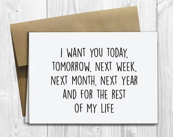 PRINTED I Want You Today & For the Rest of My Life 5x7 Greeting Card - Cute Anniversary, Love, Birthday, Friendship Notecard