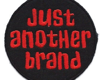 JUST ANOTHER BRAND 2.75 X 2.75 inch Embroidered Iron On / Sew On Patch