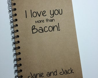 I Love You more than Bacon, Journal, Notebook, Valentine, couple gift, love, Love Notes, Boyfriend, Girlfriend, Kids, I love you more than