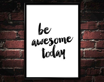 """Motivational Quote Typographic Poster 047 """"Be awesome today"""" - Instant Download Wall Art Poster Print Home Decor Printable Art for sale"""
