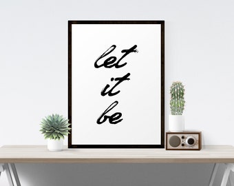 Let It Be Wall Art, Let It Be Print, Inspirational Art Print, Inspirational Quote Print, Inspirational Prints, Beatles Quote Print