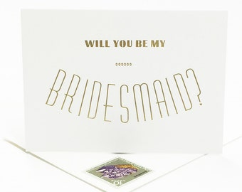 Gold Foil Will You Be My Bridesmaid card - bridal party card, foil stamped notecard, wedding party card, bridal party, bridesmaid invitation