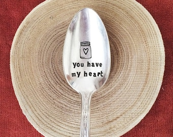 You have my heart - Hand Stamped Vintage Spoon - For Such A TIme Designs - Christmas, Valentine, Coffee Lover