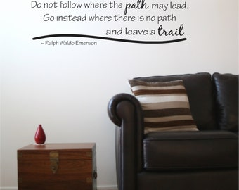 Emerson do not follow where the path Vinyl Wall Quote Decal Wall Words Wall art Vinyl Lettering Vinyl Decal Emerson Do not follow path trail