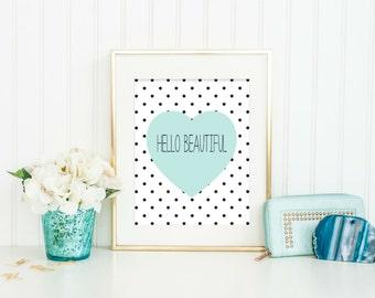 Hello Beautiful Print - Modern Bathroom Art - Bedroom Decor - Dorm Decor - Bathroom Wall Art - Office Decor - Heart Decor - Choose Colors
