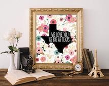 Texas Print, 8x10, Instant Download, We love You As Big As Texas Quote Print, Texas Wall Art, Floral Art Print, Texas Nursery Print, Pink