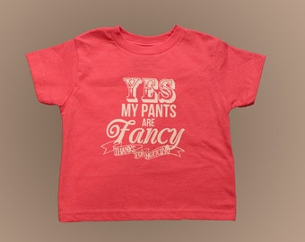 Yes my pants are fancy-thanks for noticing -PINK- Childrens shirt.