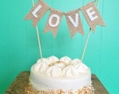"Burlap Flag Cake Topper-""Love""- Choose Your Colors-Wedding Cake- Engagement Party-Rustic/Country/Shabby Chic"