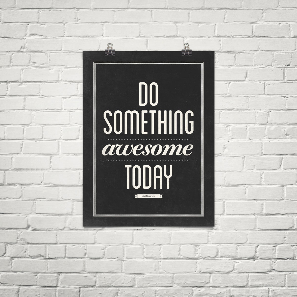 Do Something Awesome Today Motivational Poster By NeueGraphic