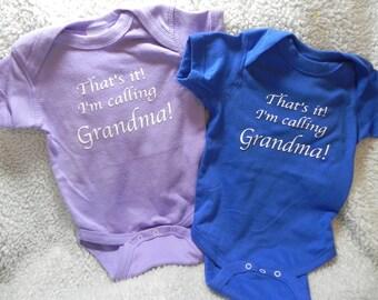 That's it I'm calling Grandma infant bodysuit
