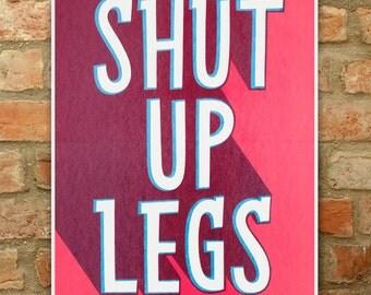 Shut Up Legs Cycling Screenprint