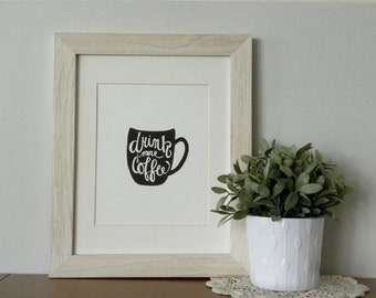 Drink More Coffee - 8x10 Hand Lettering Print