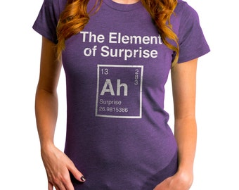 Element of Surprise (GT3239-102HPR) Women's T-shirt. Science, nerdy, periodic table, geek, funny science tees, science lover, elements.