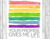 your promise gives me life - rainbow watercolor - 8x10 DIGITAL print file - INSTANT DOWNLOAD printable - scripture