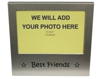 Your Own Photo In A Frame - Best Friends - photo frame - 5 x 3.5 inches photo size - aluminium satin silver colour- MF0018PHOTO