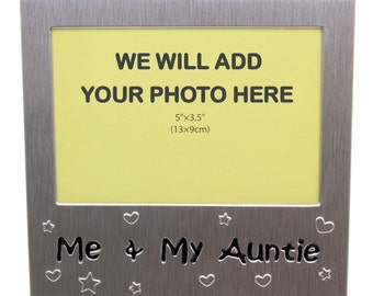 Your Own Photo In A Frame -  Me and My Auntie - photo frame - 5 x 3.5 inches photo size - aluminium satin silver colour- MF0071PHOTO