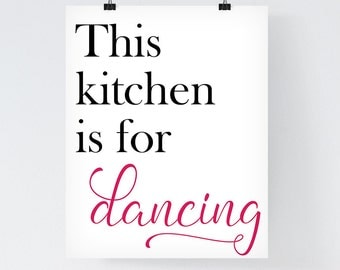 Kitchen Decor 'This kitchen is for dancing' Kitchen Wall Art Decor Kitchen Poster Typographic Print Home Decor Home Wall Art