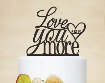 Love You More Cake Topper,Love Cake Topper,Wedding Cake Topper,Wedding Decor With Acrylic,Phrase Cake Topper,Monogram Cake Topper-P083