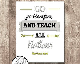 Printable Bible Verse Matthew 28:19, Go ye therefore and teach all nations.