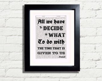 Lord Of The Rings Gandalf All we have to decide is what to do with the time Inspirational Quote INSTANT DIGITAL DOWNLOAD Printable Pdf Jpeg