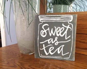 Wooden Sign - Sweet as Tea