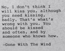 Gone With The Wind - Hand Typed Typewriter Quote - No I don't think I ....