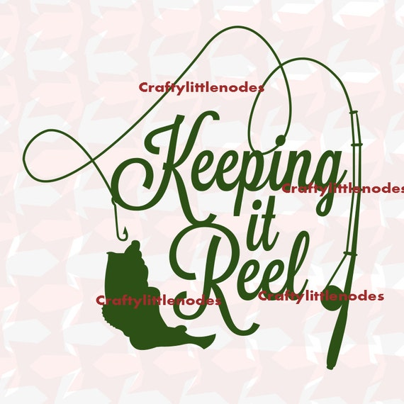 Keeping It Reel Fishing .SVG .STUDIO .ai .eps Scalable Vector Instant Download Commercial Use Cutting File Silhouette Cricut Explore cameo